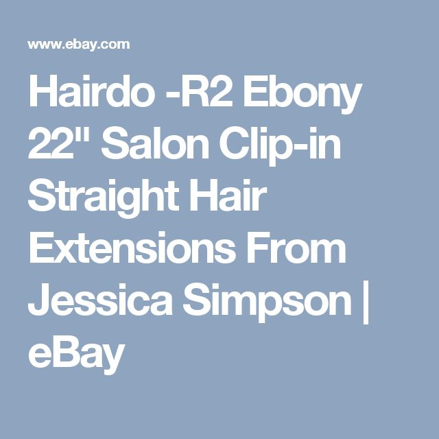 "Hairdo -R2 Ebony 22"" Salon Clip-in Straight Hair Extensions From Jessica Simpson 