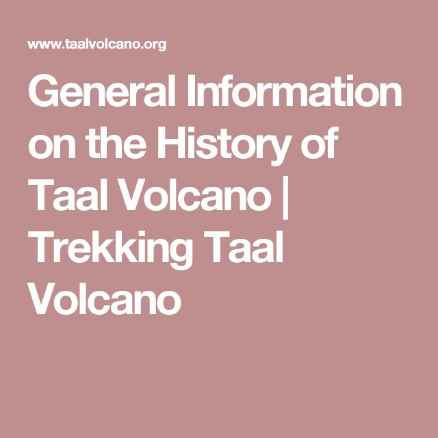General Information on the History of Taal Volcano | Trekking Taal Volcano