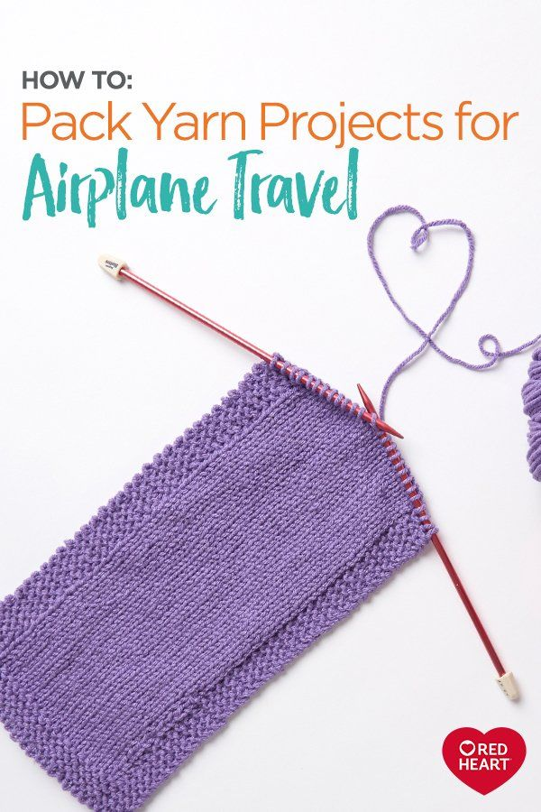 How to Pack Yarn Projects for Airplane Travel