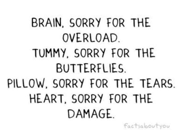 Sorry, brain, tummy, pillow, and heart. Sometimes. :): Sayings, Thoughts, Life, Quotes, True, Brokenheart, Broken Heart