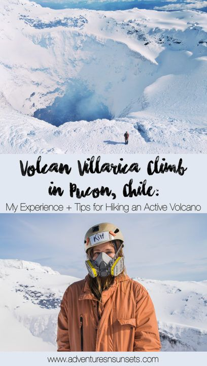Volcan Villarrica Hike In Pucon Chile My Experience 6 Tips For