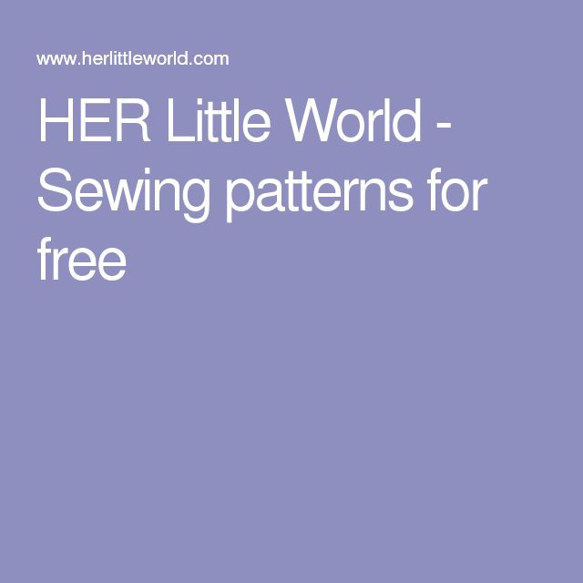 HER Little World - Sewing patterns for free