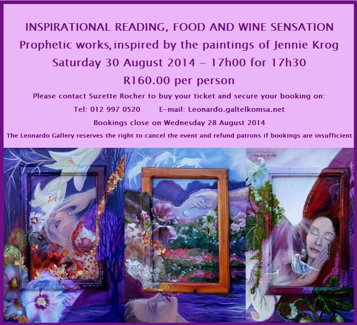 INSPIRATIONAL READING, FOOD AND WINE EVENING. Come and enjoy work written by Rita Mare and Engelize de Lange. These prophetic writings were inspired by the paintings of Jennie Krog.  Afterwards you will enjoy a food and wine sensation with wines from the Jakkalsvlei wine estate.