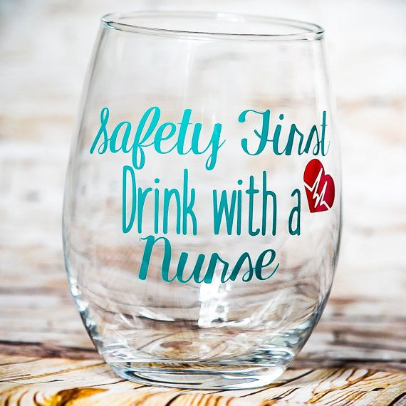 Safety First Drink with a Nurse Wine Glass by TraceysTrendyVinyl