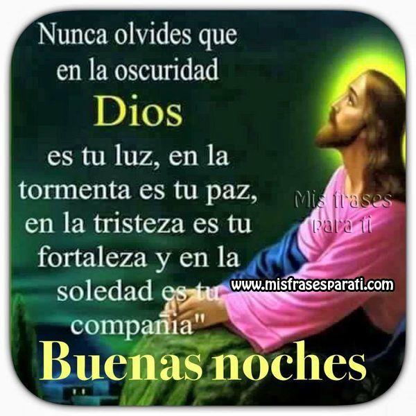 Buenas noches, Dios es tu luz, tu fortaleza y compañía