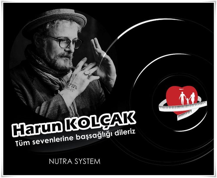 HARUN KOLÇAK | Tüm Sevenlerine Başsağlığı Dileriz.  #harunkolçak #nutrasystem #izmir http://www.nutrasystem.com.tr/