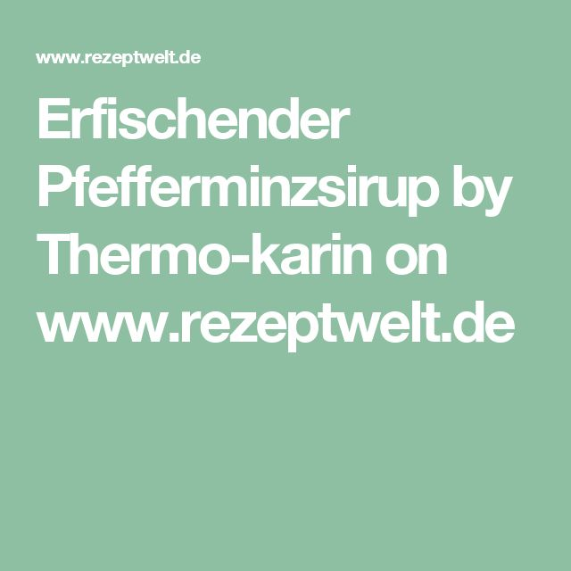 Erfischender  Pfefferminzsirup by Thermo-karin on www.rezeptwelt.de