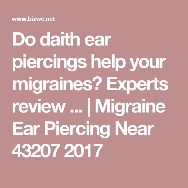 Do daith ear piercings help your migraines? Experts review ... | Migraine Ear Piercing Near 43207 2017