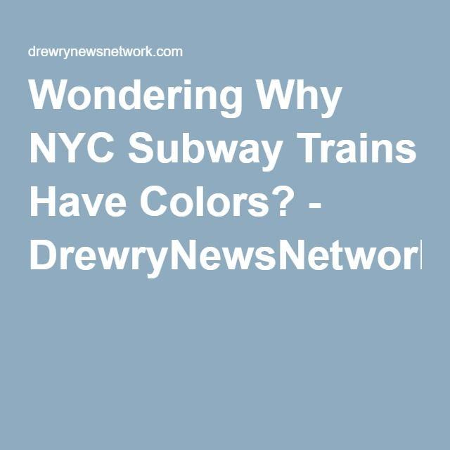 wondering why nyc subway trains have colors drewrynewsnetworkcom