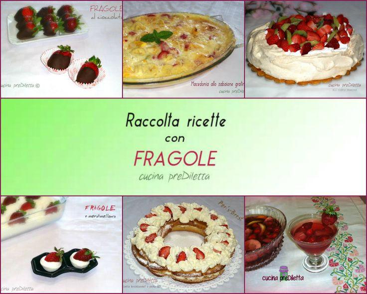 Fragole ricette - Raccolta ricette con fragole di cucina preDiletta