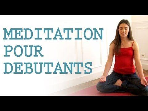 La méditation pour les débutants ! - YouTube