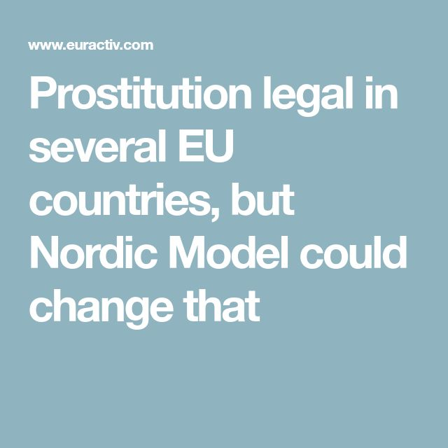 Prostitution legal in several EU countries, but Nordic Model could change that