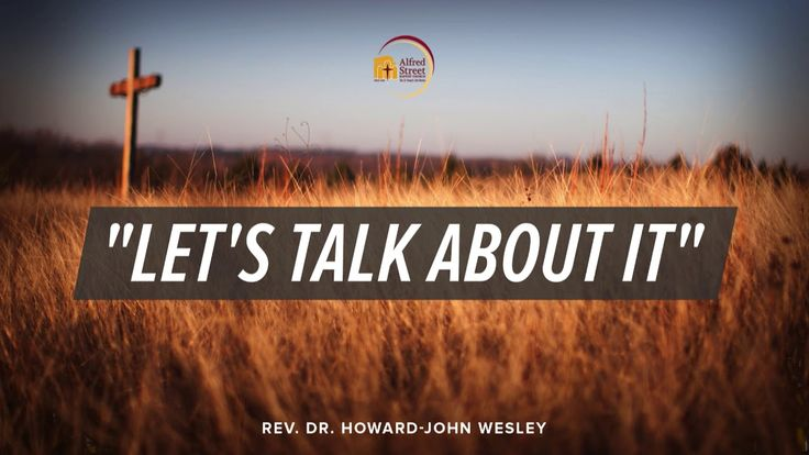 """October 15, 2017 Courageous Christianity, Part I """"Let's Talk About It"""", ..."""