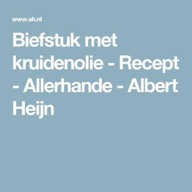 Biefstuk met kruidenolie - Recept - Allerhande - Albert Heijn