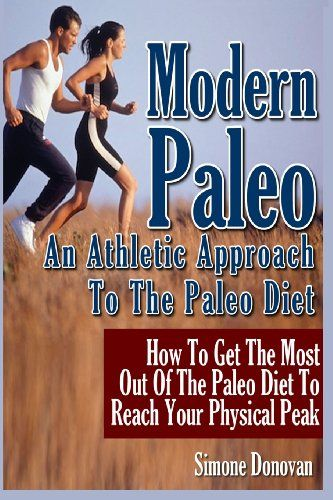 (Paleo Vegetables) Modern Paleo Book 2: An Athletic Approach to the Paleo Diet #paleo #diet #recipe