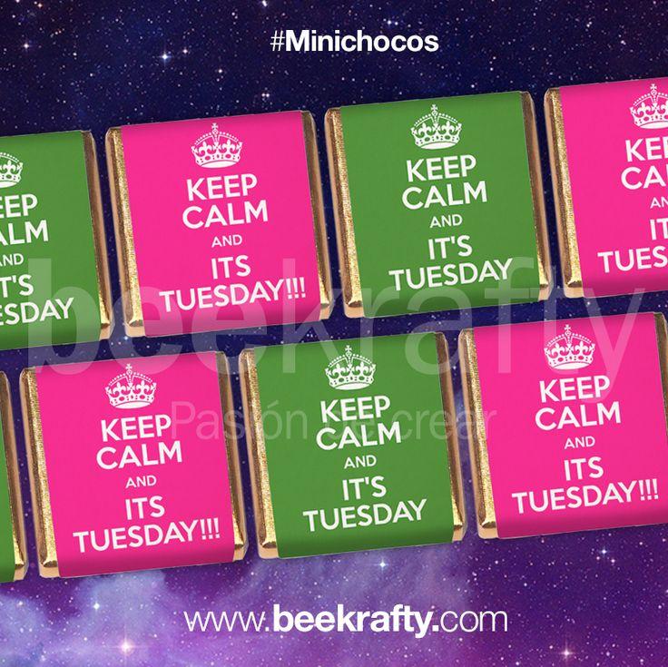 Keep calm and it's Tuesday! En www.beekrafty.com personalizamos los chocolates con cualquier cosa que necesites. #chocolatinas #personalizadas #beekrafty #pasionporcrear