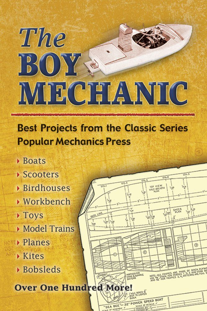 The Boy Mechanic: Best Projects from the Classic Popular Mechanics Series (Dover Children's Activity Books) Price:$8.95