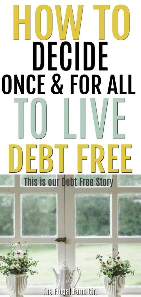 How To Decide Once & For All To Live Debt Free