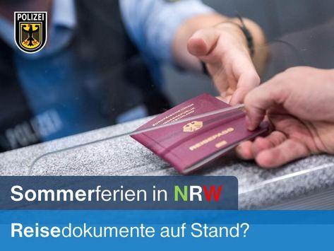 NEWS:  BPOL NRW: Sommerferien in NRW – Reisedokumente auf Stand? – Bundespolizei gibt Hinweise zum Ferienbeginn