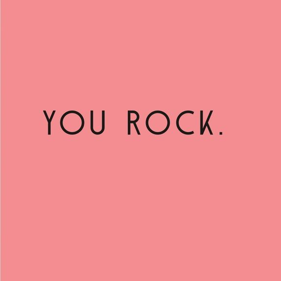 You rock. Valentines card