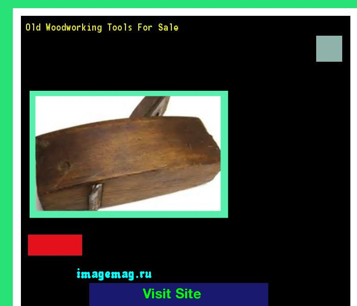Old Woodworking Tools For Sale 184159 - The Best Image Search