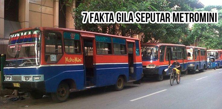 7 Fakta Gila Seputar Metromini - http://efekgila.com/7-fakta-gila-seputar-metromini/