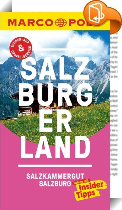 """MARCO POLO Reiseführer Salzburg, Salzburger Land    ::  Der MARCO POLO Salzburger Land führt Sie zu gletscherbedeckten Dreitausendern und sanften Almen, zu tosenden Wasserfällen und stillen Seen, und zu Kulturhöhepunkten in Salzburg selbst. Die MARCO POLO Insider-Tipps verraten Ihnen, wo Sie besonders romantische Nächte verbringen, versteckte Schluchten erkunden oder spannende Zeitreisen ins Mittelalter machen können. Auf den """"Best of""""-Seiten gibt es Tipps zum Nulltarif, Sie erfahren, ..."""
