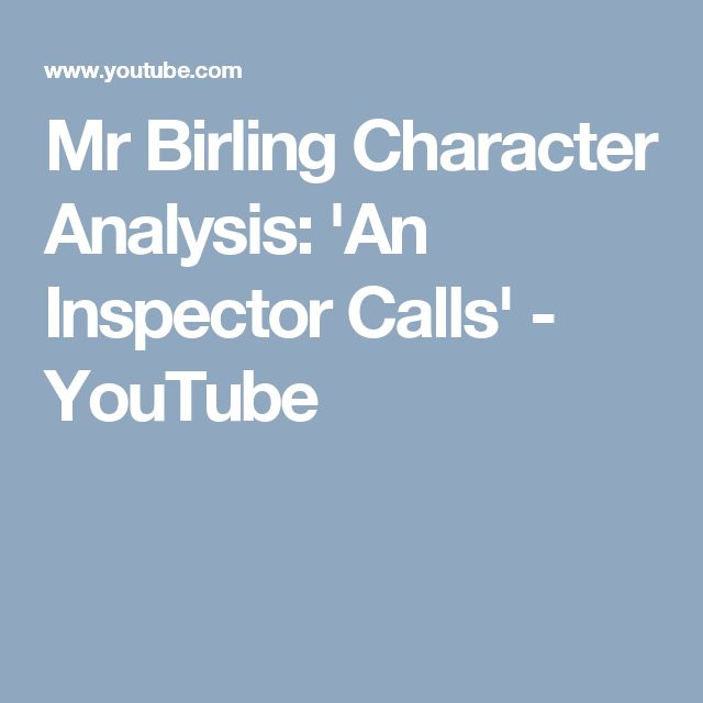 Mr Birling Character Analysis: 'An Inspector Calls' - YouTube