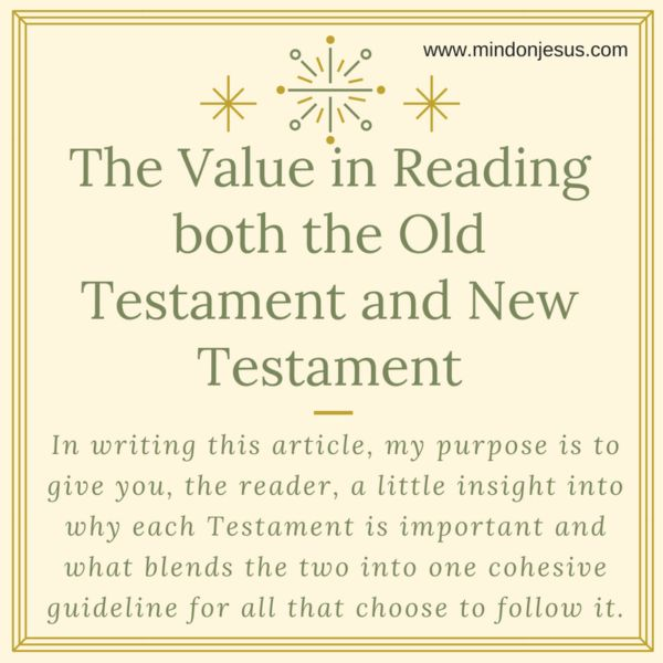 The Value in Reading both the Old Testament and New Testament
