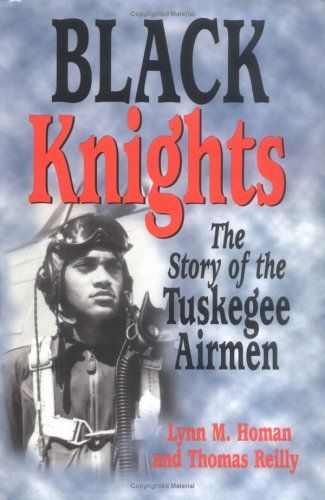 Bestseller Books Online Black Knights: The Story of the Tuskegee Airmen Lynn Homan, Thomas Reilly $16.47  - http://www.ebooknetworking.net/books_detail-1565548280.html