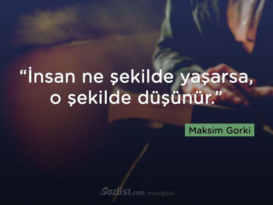 """""""İnsan ne şekilde yaşarsa, o şekilde düşünür."""" #maksim #gorki #sözleri #şair #kitap #şiir #anlamlı #özlü #sözler"""