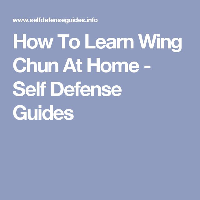 How To Learn Wing Chun At Home - Self Defense Guides