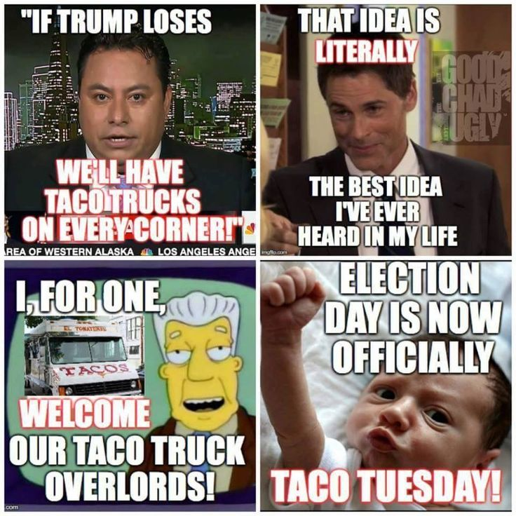 Election Day is Taco Tuesday! Yea! Bring on the tacos.. and don't forget the enchiladas.. maybe Michigan will finely get some real Mexican food!!
