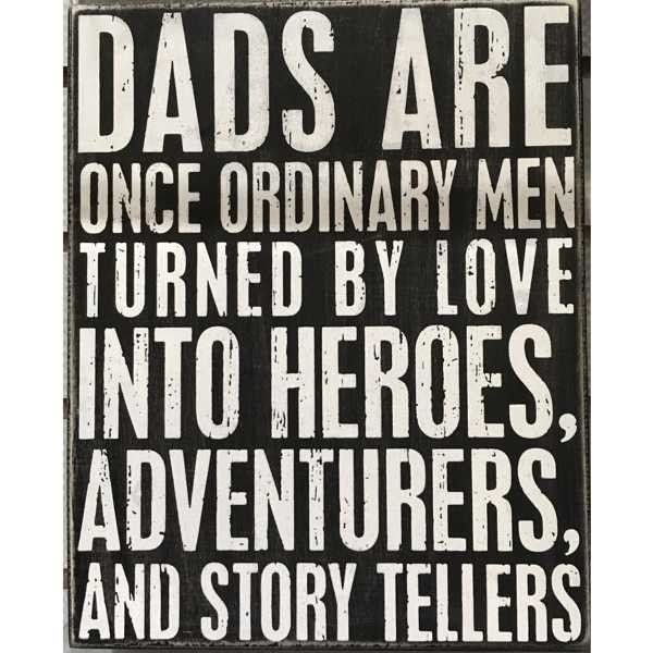Honor the hero your dad has become. https://highcountrygifts.com/holiday/fathers-day/dads-are-ordinary-men-turned-into-heroes.html