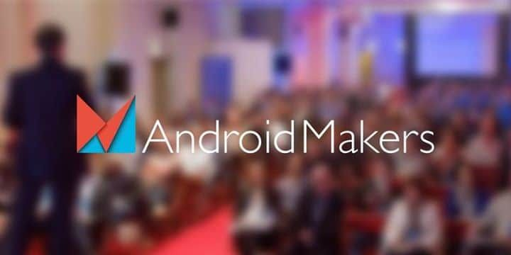 Android Makers 2017 : la nouvelle version de la DroidCon