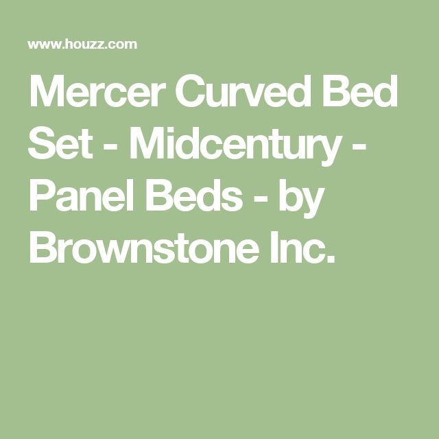 Mercer Curved Bed Set - Midcentury - Panel Beds - by Brownstone Inc.