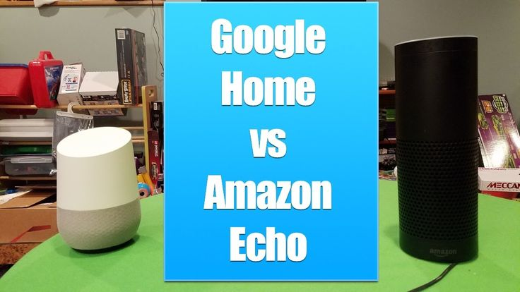 Google Home vs Amazon Echo, Review of the Connected Home Speakers