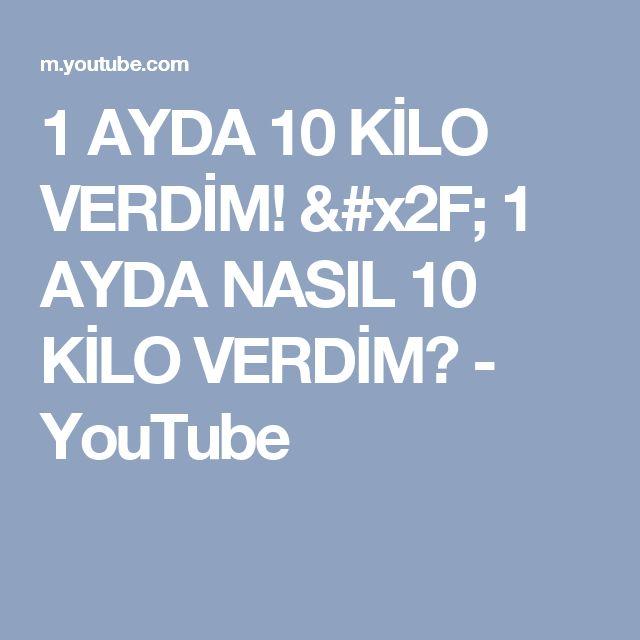1 AYDA 10 KİLO VERDİM! / 1 AYDA NASIL 10 KİLO VERDİM? - YouTube
