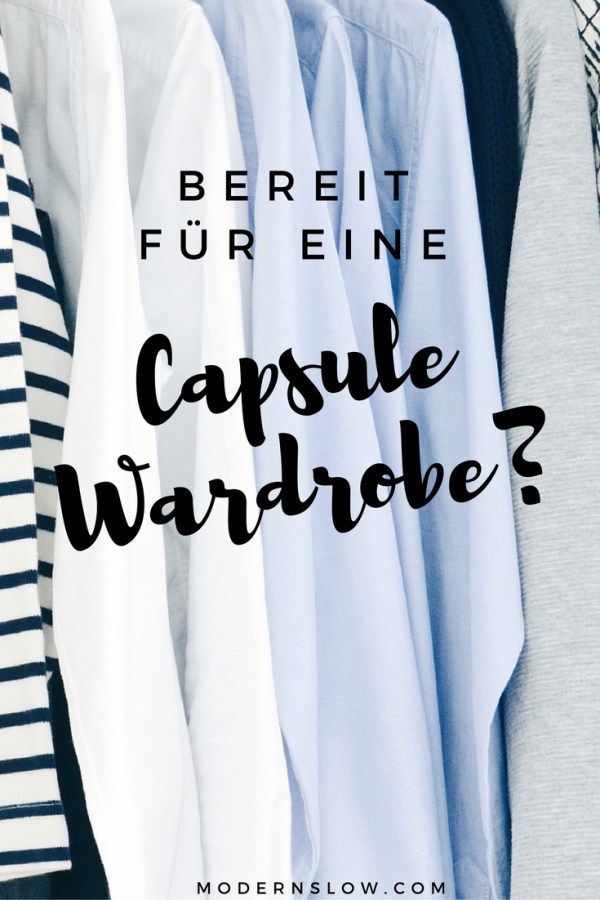 Bist Du bereit für eine Capsule Wardrobe? 5 Gründe auf modernslow.com | modernslow.com