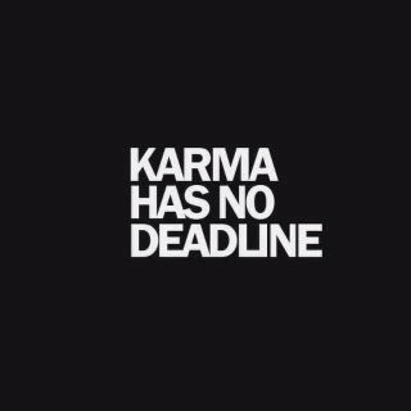 Karma...: Karma, Inspiration, Quotes, Truth, Wisdom, Thought, Deadline