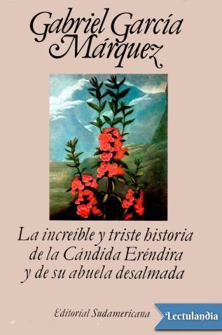 'La increíble y triste historia de la cándida Eréndira y de su abuela desalmada' es un relato escrito por Gabriel García Márquez en 1972. Narra la historia de Eréndira, una joven que fue criada por su abuela desde que murió su padre. Al llega...
