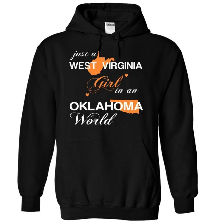 (WVJustCam002) Just A West Virginia Girl In A Oklahoma World, Order HERE ==> https://www.sunfrog.com/Valentines/-28WVJustCam002-29-Just-A-West-Virginia-Girl-In-A-Oklahoma-World-Black-Hoodie.html?id=47756 #christmasgifts #xmasgifts #westvirginia