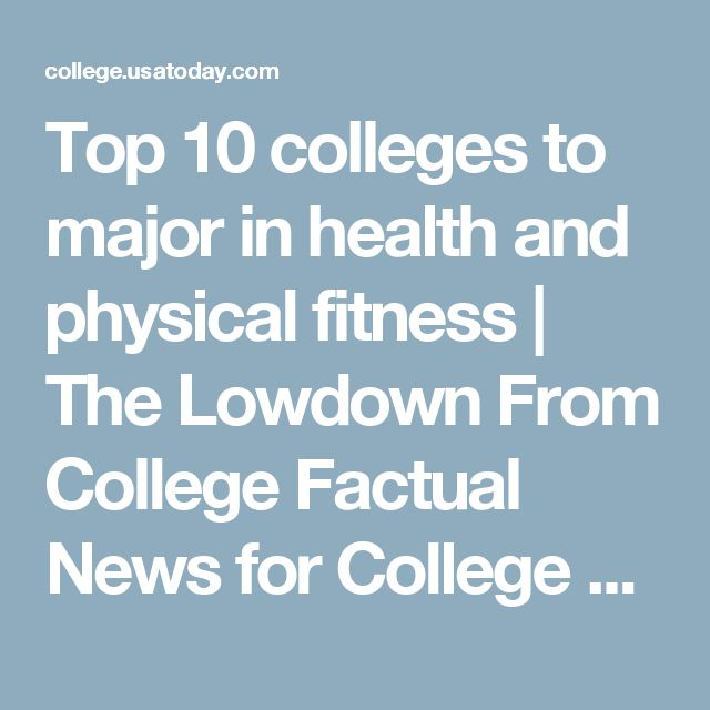 Top 10 colleges to major in health and physical fitness   The Lowdown From College Factual News for College Students   USA TODAY College