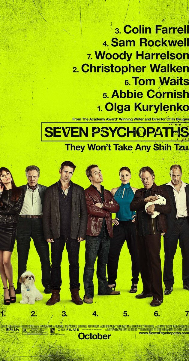 Seven Psychopaths (2012) A struggling screenwriter (Colin Farrell) inadvertently becomes entangled in the Los Angeles criminal underworld after his oddball friends (Christopher Walken and Sam Rockwell) kidnap a gangster's (Woody Harrelson) beloved Shih Tzu.