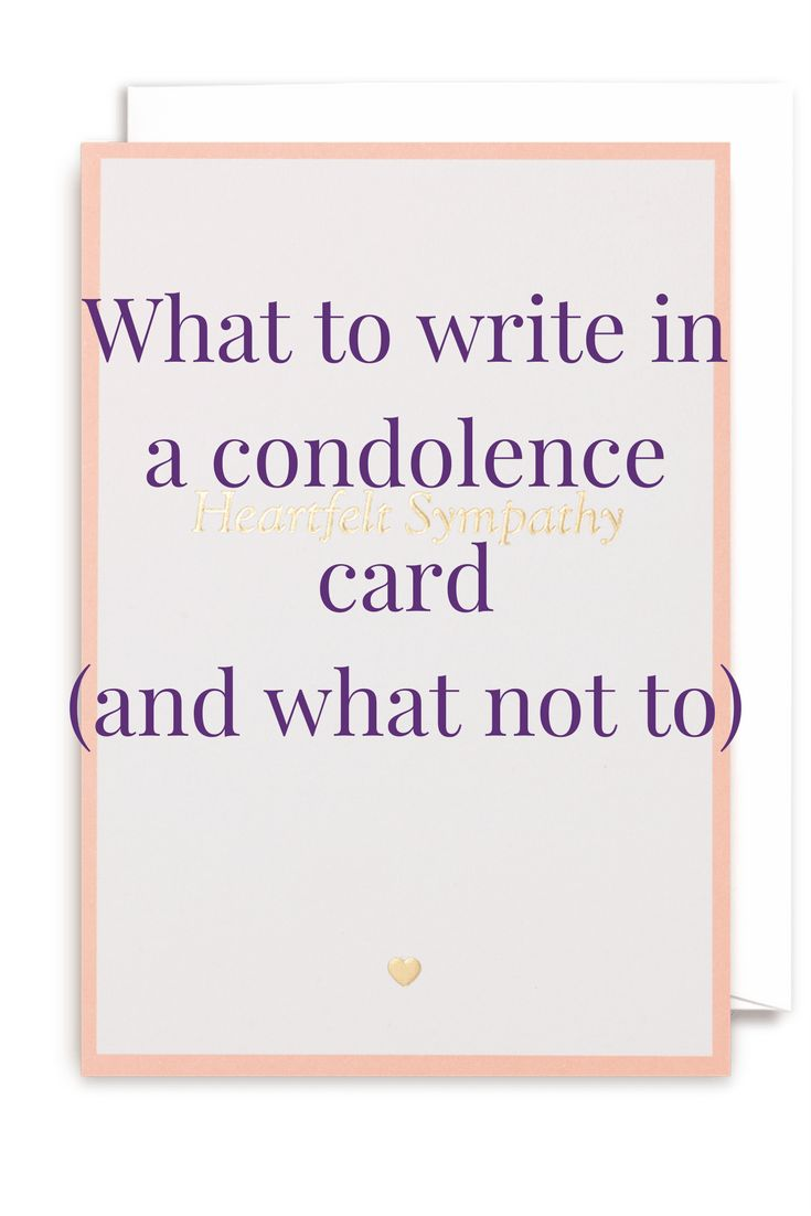Sympathy messages. What to write in a condolence card.