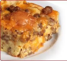 Sausage and Cream Cheese Breakfast casserole. 12 eggs, 1/2 c milk, 1 lb breakfast sausage, 8 oz cream cheese, 2 can 8 oz crescent rolls, 2 c shredded cheddar cheese. Heat oven to 375. Beat eggs & milk, brown sausage. When cooked add cream cheese and stir to combine. Add egg mixture.Take an ungreased 13X9 baking dish amd press down 1 can unrolled rolls. Pour egg and sausage mixture on top. Sprinkle cheddar cheese on top and top with remaining rolls. Bake for 25 minutes.