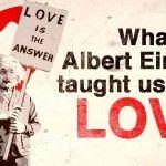 What Albert Einstein Taught Us About Love