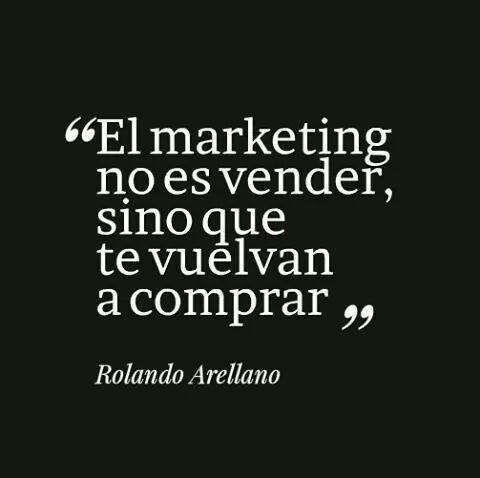 #Emprendedor, el marketing no es vender, sino que te vuelvan a comprar