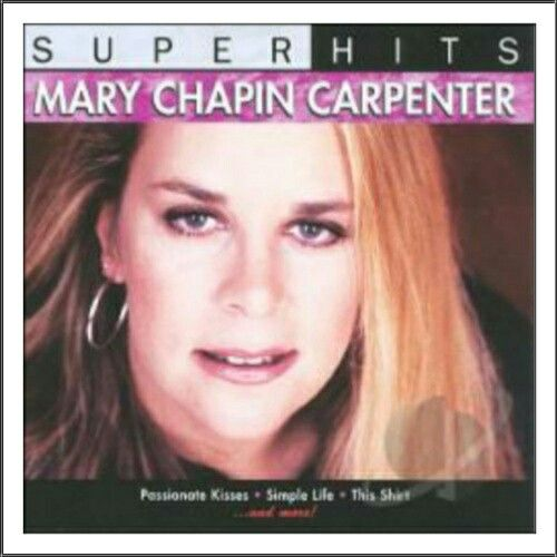 Title: Super Hits: Mary Chapin Carpenter Label: Columbia/Legacy Released: (05/22/2007