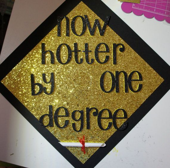 Custom Graduation Cap Topper Hotter by One Degree by GlitterMomz